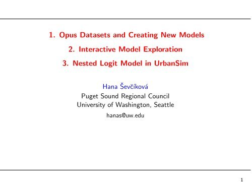 1. Opus Datasets and Creating New Models 2 ... - UrbanSim