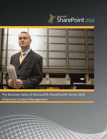 The Business Value of Microsoft® SharePoint® Server 2010 ...