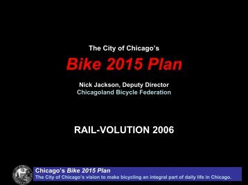 The City of Chicago's Bike 2015 Plan Challenges ... - Rail~Volution