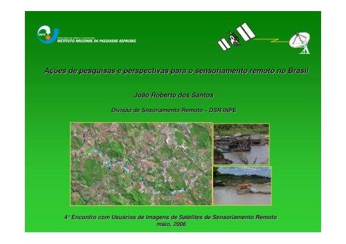 Ações e Perspectivas para o Sensoriamento ... - INPE/OBT/DGI