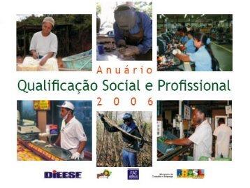Anuário da Qualificação Social e Profissional - 2006 - Ministério do ...