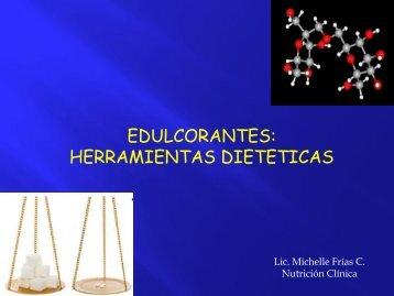 Edulcorantes. Herramientas Dieteticas.Lic. Michelle Frías C - Aveso
