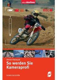 So werden Sie Kameraprofi - Fachverlag Schiele & Schön