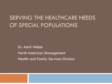 SERVING THE HEALTHCARE NEEDS OF SPECIAL POPULATIONS