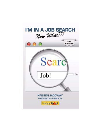 I'm in a Job Search—Now What??? 2nd Edition - Happy About Books