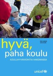 Hyvä, paha koulu – Kouluhyvinvointia hakemassa - Suomen Unicef