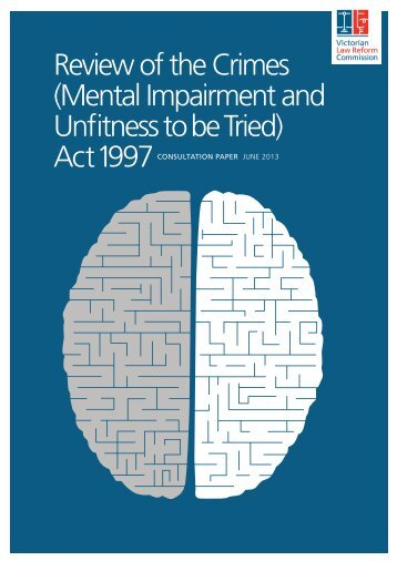 Crimes Mental Impairment consultation paper.pdf - Victorian Law ...