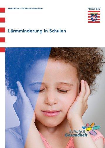 Lärmminderung in Schulen - Schule & Gesundheit - Hessen