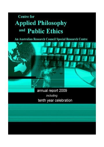 2009 - CAPPE. Centre For Applied Philosophy and Public Ethics.
