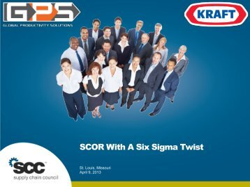 SCOR With A Six Sigma Twist - Supply Chain Council