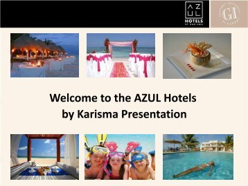 the AZUL Hotels by Karisma Presentation - Sunsational Vacations