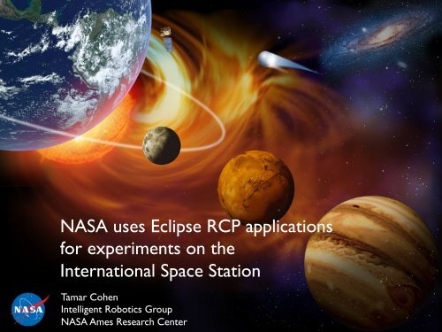 NASA uses Eclipse RCP applications for experiments ... - EclipseCon