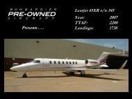 Learjet 45XR s/n 345 Year: 2007 TTAF: 2200 ... - Bombardier