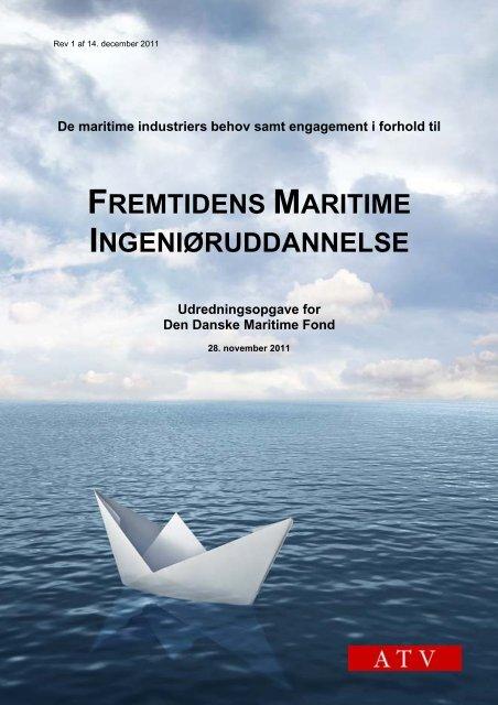 FREMTIDENS MARITIME INGENIØRUDDANNELSE - Den Danske ...