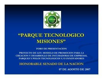 parque tecnologico misiones - Honorable Senado de la Nación