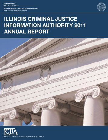 IllInoIs CrImInal JustICe InformatIon authorIty 2011 annual report