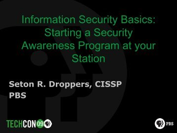 Information Security Basics: Starting a Security Awareness ... - PBS