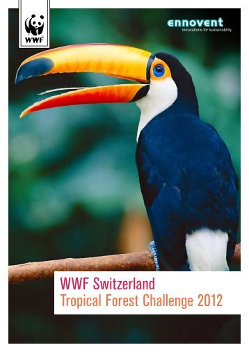 WWF Switzerland Tropical Forest Challenge 2012 - Alterra Impact ...