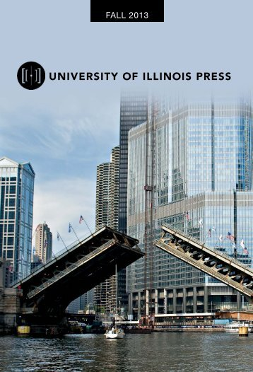 Fall 2013 - University of Illinois Press