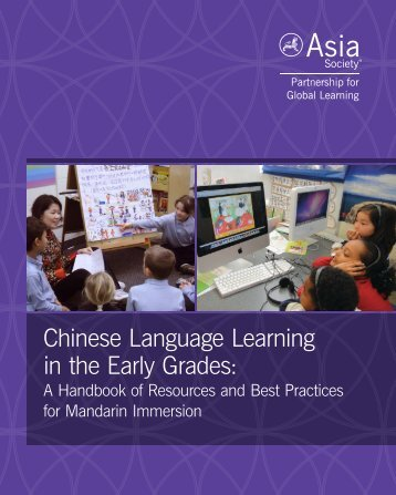 Chinese Language Learning in the Early Grades: - Asia Society