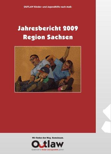 Jahresbericht 2009 Region Sachsen - OUTLAW gGmbH