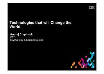 Technologies that will Change the World Andrej ... - Datalan, a.s.