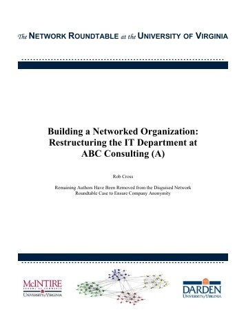 Building a Networked Organization: Restructuring the IT ... - Rob Cross
