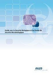 Guide vers la Sécurité Biologique et les Postes de Sécurité ... - Esco