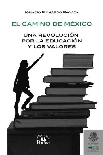 El camino de México. Una revolución por la educación y los valores