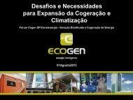 Desafios e Necessidades para Expansão da Cogeração e ... - Cogen