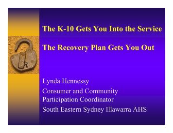 The K-10 Gets You Into the Service The Recovery Plan Gets You Out