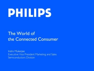 The world of the Connected Consumer - Indro Mukerjee - Philips
