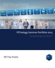 PETnology Seminar Portfolio 2013 PET für Prof is - PETnology GmbH