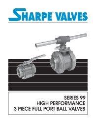 series 99 high performance 3 piece full port ball ... - Sharpe® Valves