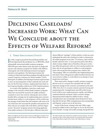 effects of welfare reform New research shows that the 1996 federal welfare reform, while bringing some improvements to the nation's poor, has made extremely poor people in america worse off, according to an article.