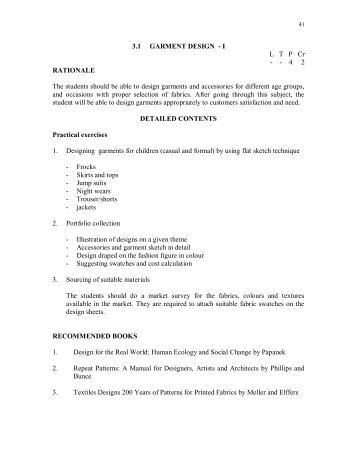 3.1 GARMENT DESIGN - I L T P Cr -  - 4 2 RATIONALE The ...