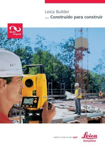 Leica Builder ... Construído para construir - SERTOPO.net