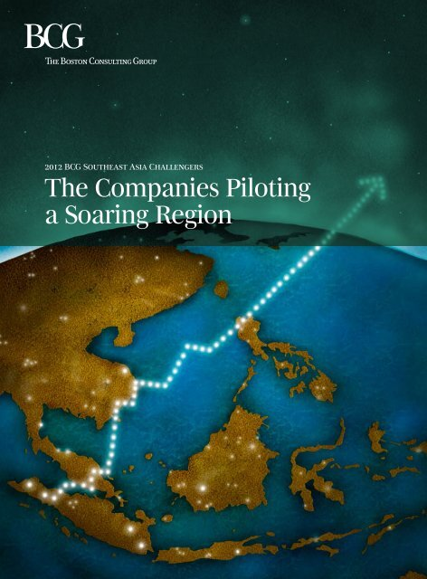 The Companies Piloting a Soaring Region - 2012 BCG Southeast Asia ...
