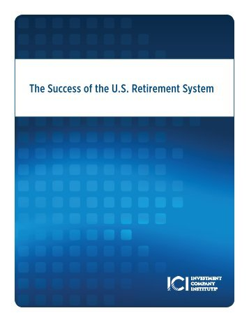The Success of the US Retirement System - Investment Company ...