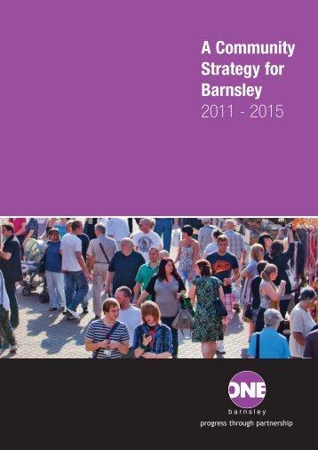 A Community Strategy for Barnsley 2011 - 2015 - Barnsley Council ...