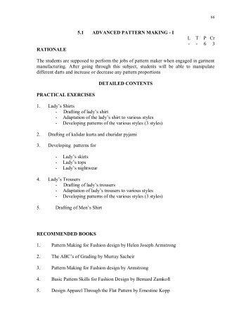 5.1 ADVANCED PATTERN MAKING - I L T P Cr -  - 6 3 ...