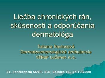 Liečba chronických rán, skúsenosti a odporúčania dermatológa