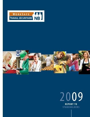 2009 Report to Stakeholders - WorkSafeNB