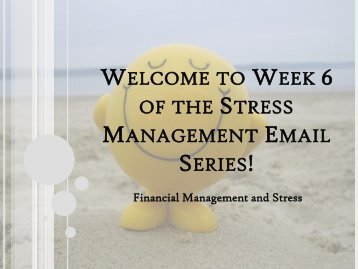 Welcome to Week 6 of the Stress Management Email Series!