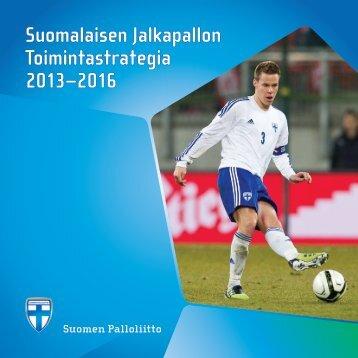 Toimintastrategia 2013–2016 - Suomen Palloliitto