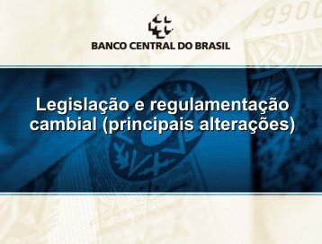 Legislação e regulamentação cambial - Banco Central do Brasil