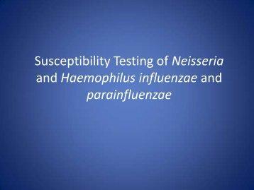 Susceptibility Testing of Neisseria and Haemophilus ... - SWACM