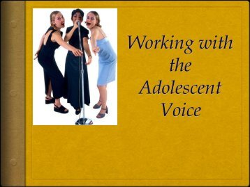 Working with the Adolescent Voice - Oregon Music Education ...