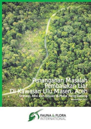 Penanganan Masalah Pembalakan Liar Di Kawasan Ulu Masen, Aceh