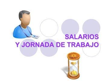 SALARIOS Y JORNADA DE TRABAJO